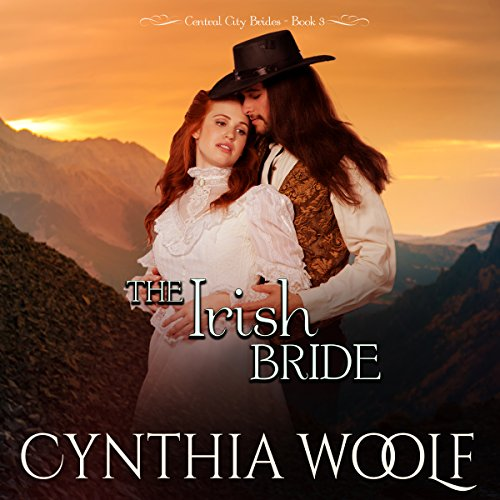 The Irish Bride     Central City Brides, Book 3              By:                                                                                                                                 Cynthia Woolf                               Narrated by:                                                                                                                                 Beth Kesler                      Length: 4 hrs and 24 mins     20 ratings     Overall 4.8
