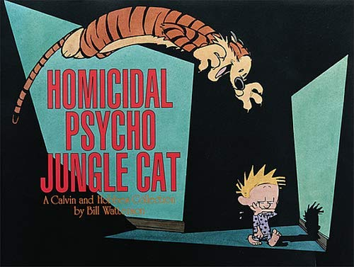 Homicidal Psycho Jungle Cat: A Calvin and Hobbes Collection by Bill Watterson (1994) Paperback