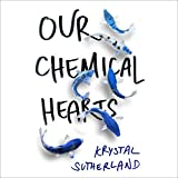 Our Chemical Hearts...