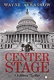 Center Stage: A Political Thriller
