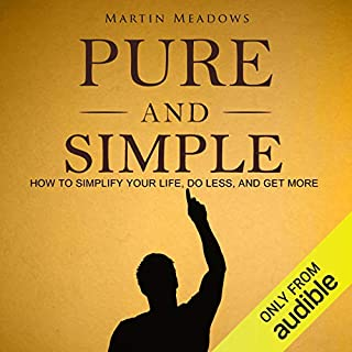 Pure and Simple: How to Simplify Your Life, Do Less, and Get More audiobook cover art
