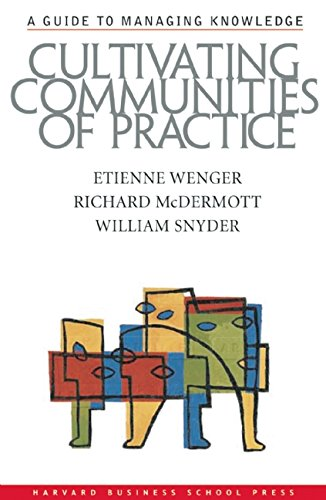 Cultivating Communities of Practice: A Guide to Managing Knowledge (English Edition)