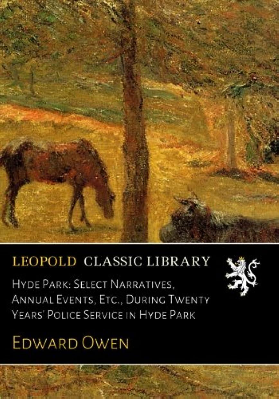 オペラ服を洗うキャッシュHyde Park: Select Narratives, Annual Events, Etc., During Twenty Years' Police Service in Hyde Park