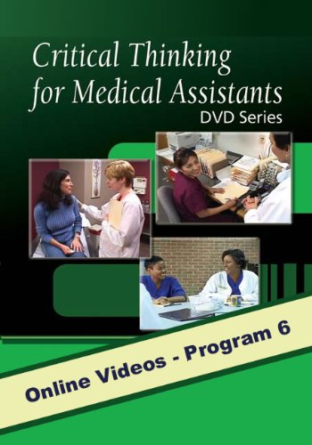 Medical Assessment in the Physician's Office: Program 6: Medical Assessment in the Physician's Office, with Closed Captioning (Delmar's Critical Thinking for Medical Assistants)