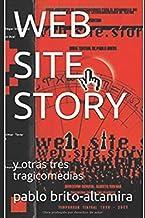 WEB SITE STORY: y otras tres tragicomedias (Spanish Edition)