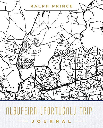 Albufeira (Portugal) Trip Journal: Lined Travel Journal/Diary/Notebook With Albufeira (Portugal) Map Cover Art [Idioma Inglés]