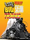 Clip: Lots & Lots of Really Big Steam Trains