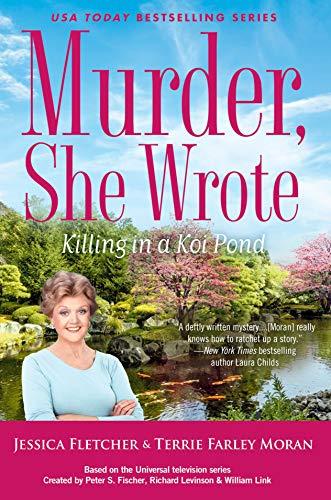 Murder, She Wrote: Killing in a Koi Pond (Murder She Wrote Book 53) by [Jessica Fletcher, Terrie Farley Moran]