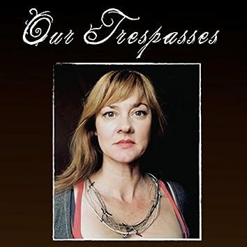 Our Trespasses