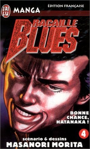 Racaille Blues, tome 4 : Bonne chance, Hatanaka !