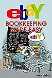 eBay Bookkeeping Made Easy (eBay Selling Made Easy) (Volume 12)