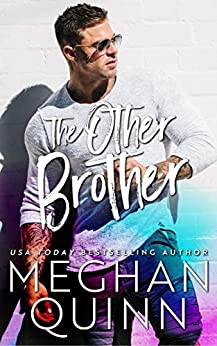 The Other Brother (The Binghamton Series Book 4) by [Meghan Quinn]