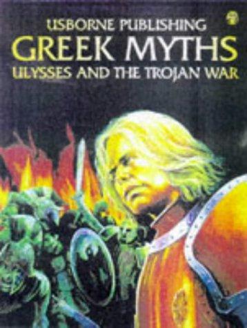 Greek Myths: Ulysses and the Trojan War (Usborne Gift Book)