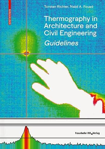 Guidelines for Thermography in Architecture and Civil Engineering: Theory, Application Areas, Practical Implementation