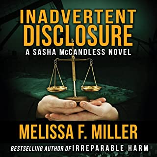 Inadvertent Disclosure     A Sasha McCandless Legal Thriller, Book 2              By:                                                                                                                                 Melissa F. Miller                               Narrated by:                                                                                                                                 Karen Commins                      Length: 9 hrs and 35 mins     71 ratings     Overall 4.2