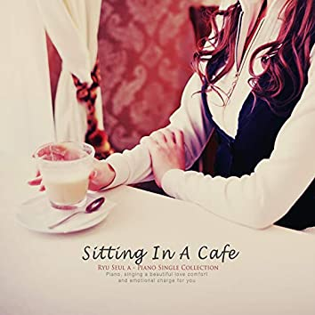 Sit in a cafe
