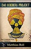 Das Koeberg Projekt: Ein Kriminalroman aus Südafrika (Kriminalromane aus Südafrika)
