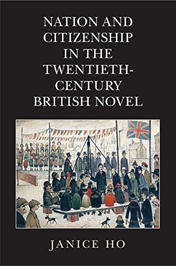 ウナギ免除する出席Nation and Citizenship in the Twentieth-Century British Novel (English Edition)
