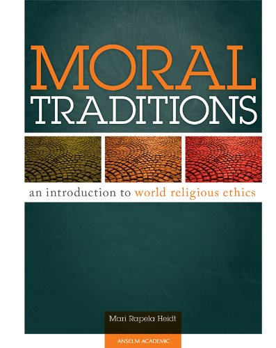 Compare Textbook Prices for Moral Traditions: An Introduction to World Religious Ethics 59803rd Edition ISBN 9780884897491 by Rapela Heidt, Mari