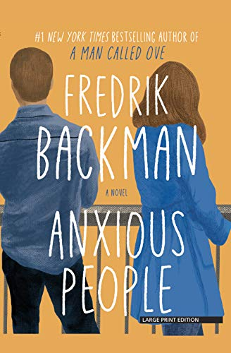 Compare Textbook Prices for Anxious People Thorndike Press Large Print Core Large type / Large print Edition ISBN 9781432879716 by Backman, Fredrik