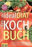 ideal Diät - das Kochbuch, die (GU Diät & Gesundheit)