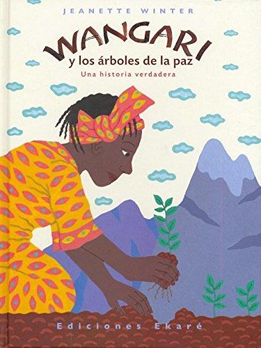 Wangari y los árboles de la paz (Primeras lecturas) (Spanish Edition)