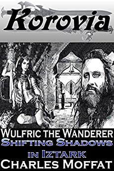 Shifting Shadows in Iztark (Wulfric the Wanderer) by [Charles Moffat]