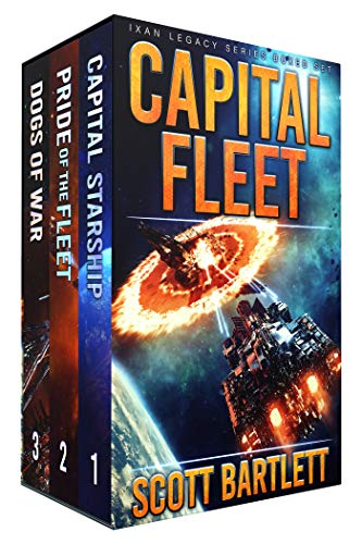 Capital Fleet: The Complete Ixan Legacy Series Box Set by [Scott Bartlett]