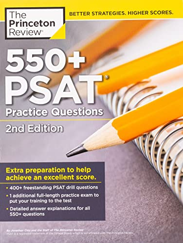 550+ PSAT Practice Questions, 2nd Edition: Extra Preparation to Help...