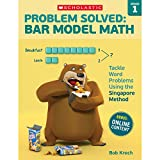 Problem Solved: Bar Model Math: Grade 1: Tackle Word Problems Using the Singapore Method