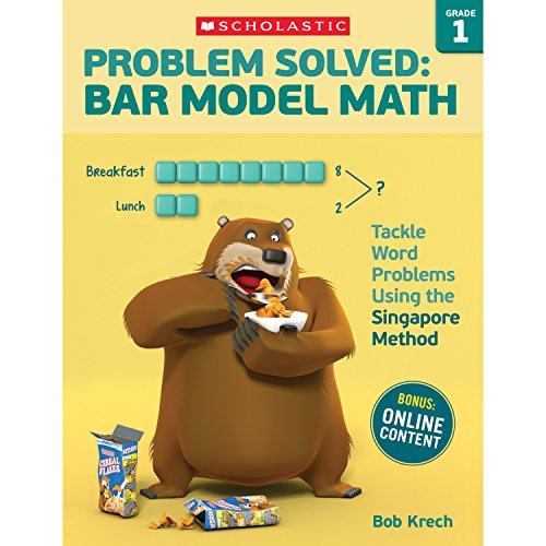 Problem Solved Bar Model Math, Grade 1: Tackle Word Problems Using the Singapore Method