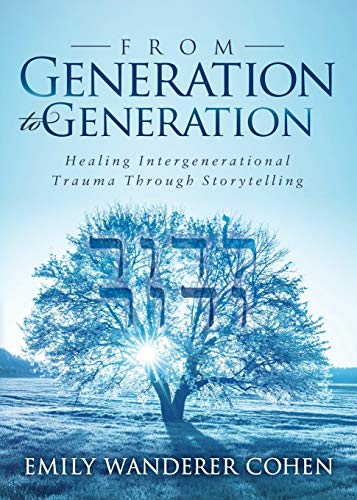 From Generation to Generation: Healing Intergenerational Trauma Through Storytelling