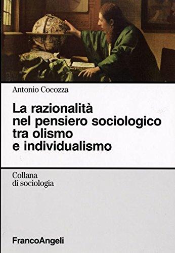 La razionalità nel pensiero sociologico tra olismo e individualismo