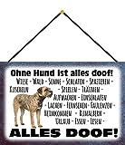 Blechschild Con cordel de 30 x 20 cm. Decoración con texto en alemán: Ohne Hund ist Alles DOOF !