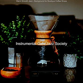 Warm Smooth Jazz - Background for Boutique Coffee Shops