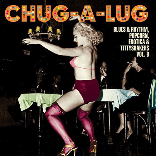 Chug-a-Lug Exotic Blues & Rhythm Vol 8