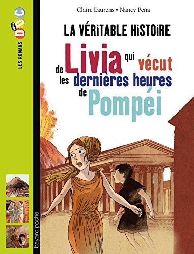 La véritable histoire de Livia, qui vécut les dernières heures de Pompéi