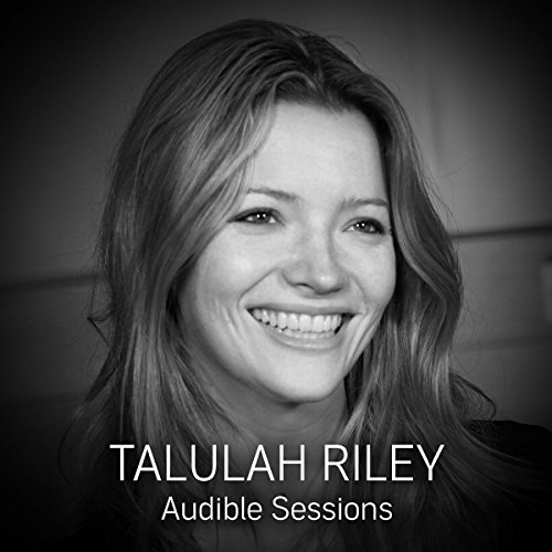 FREE: Audible Sessions with Talulah Riley audiobook cover art