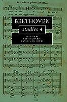 Beethoven Studies 4 (Cambridge Composer Studies)
