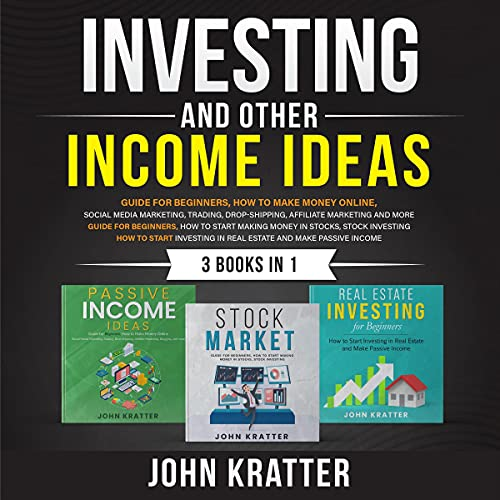 Real Estate Investing Books! - Investing and Other Income Ideas Bundle of 3 Books: Stock Market, Passive Income Ideas, Real Estate Investing for Beginners