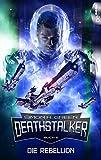 Die Rebellion: Deathstalker - Buch 2 (Die Legende von Owen Todtsteltzer)