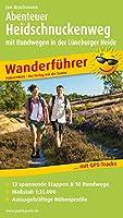 Abenteuer Heidschnuckenweg mit Rundwegen in der Lueneburger Heide: Wanderfuehrer mit GPS-Tracks, 13 spannenden Etappen & 10 Rundwegen