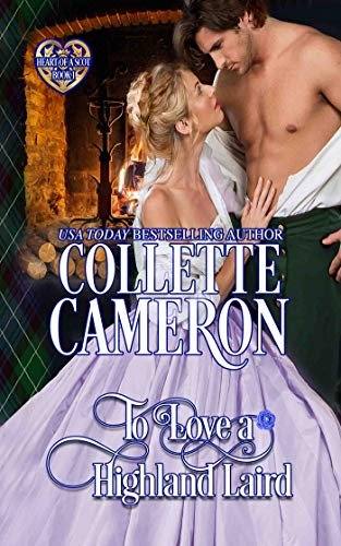 To Love a Highland Laird: Scottish Highlander Historical Romance (Heart of a Scot Book 1)
