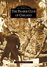 Prairie Club of Chicago  (IL) (Images of America)