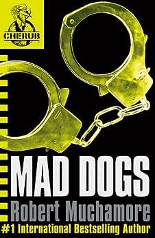 CHERUB: MAD DOGS: Book 8 (CHERUB Series) by [Robert Muchamore]