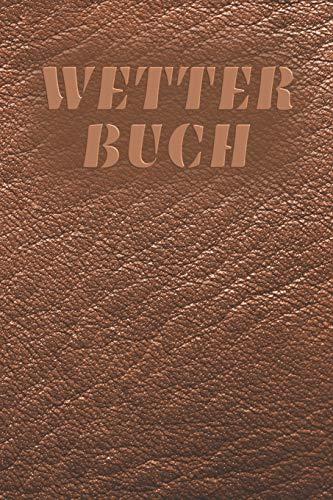 Wetter Buch: A5 Wettertagebuch mit Icons & Platz für besondere Ereignisse | 52 Wochen – 365 Tage | Softcover