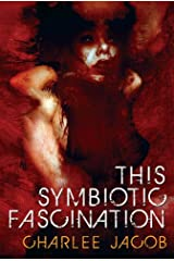 This Symbiotic Fascination Kindle Edition