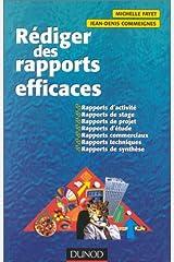 Rédiger des rapports efficaces: Rapports d'activité - Rapports de stages - Rapports de projets - Rapports d'étude - Rapports commerc Broché