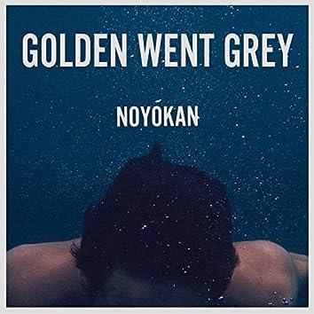 Golden Went Grey