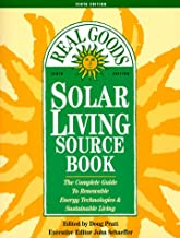 Solar Living Sourcebook: The Complete Guide to Renewable Energy Technologies and Sustainable Living (Real Goods Solar Living Book)